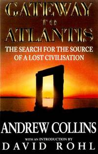 Gateway to Atlantis: The Search for the Source of a Lost Civilization