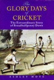 The Glory Days of Cricket: The Extraordinary Story of Broadhalfpenny Down