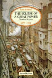 The Eclipse of a Great Power: Modern Britain 1870-1992 (Foundations of Modern Britain Series)