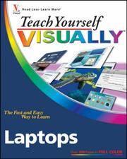 Teach Yourself VISUALLY Laptops (Teach Yourself VISUALLY (Tech))