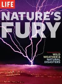 image of Life - Nature's Fury: The Illustrated History of Wild Weather & Natural Disasters (Life (Life Books))