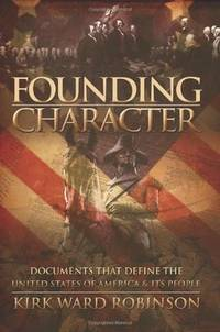 Founding Character: Documents That Define the United States of America and its People