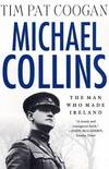 image of Michael Collins: The Man Who Made Ireland