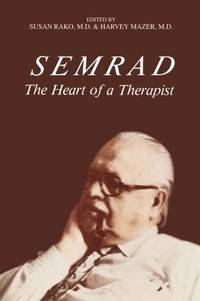 Semrad. The Heart of a Therapist