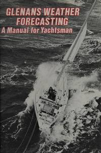 Glenans Weather Forecasting : A Manual for Yachtsman