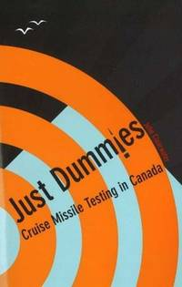 Just Dummies: Cruise Missile Testing in Canada
