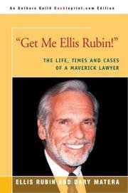 image of Get Me Ellis Rubin!: The Life, Times and Cases of a Maverick Lawyer