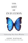 image of The Art of Intuition: Cultivating Your Inner Wisdom