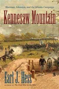 Kennesaw Mountain: Sherman, Johnston, & the Atlanta Campaign. [hardcover]