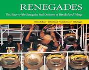 Renegades: The History of the Renegades Steel Orchestra of Trinidad and Tobago