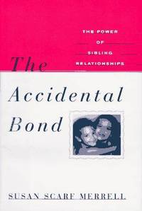 The Accidental Bond: The Power of Sibling Relationship