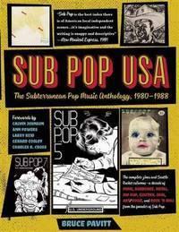 Sub Pop USA: The Subterraneanan Pop Music Anthology, 1980?-1988
