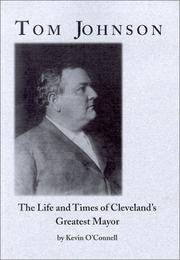 Tom Johnson: The Life and Times of Cleveland's Greatest Mayor