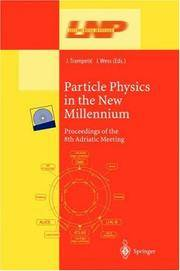 Particle Physics in the New Millennium: Proceedings of the 8th Adriatic Meeting (Lecture Notes in...