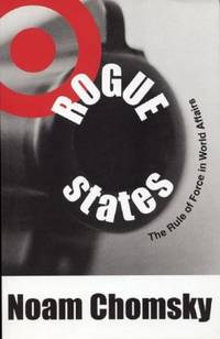 Rogue States - the Rule of Force in World Affairs