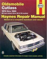 Oldsmobile Cutlass Automotive Repair Manual 1974 Thru 1988 all Rear Wheel  Drive V^ & V8 Models by  Scott & Mike Forsythe & John Haynes Mauck - Paperback - Later Printing - 1999 - from Ye Old Bookworm and Biblio.com