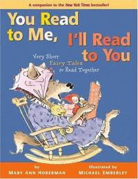 You Read to Me, I'Ll Read to You: Very Short Fairy Tales to Read Together (in Which Wolves...