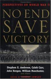 No End Save Victory Perspectives on World War II