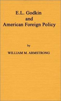 E.L. Godkin and American Foreign Policy