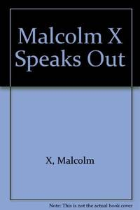 Malcolm X Speaks Out