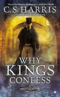 Why Kings Confess - A Sebastian St. Cyr Mystery