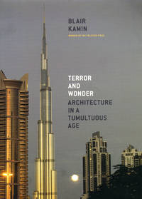 Terror and Wonder : Architecture in a Tumultuous Age