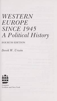 Western Europe Since 1945: A Political History: A Short Political History