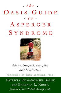 The Oasis Guide to Asperer Syndrome: Advice, Support, Insights and Inspiration
