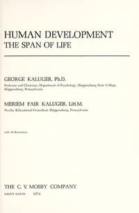 Human Development: The Span of Life by  Meriem Fair  George; Kaluger - Hardcover - from MediaBazaar and Biblio.com