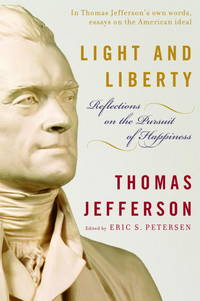 image of Light and Liberty: Reflections on the Pursuit of Happiness (Modern Library)