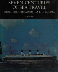 SEVEN CENTURIES OF SEA TRAVEL FROM THE CRUSADERS TO THE CRUISES
