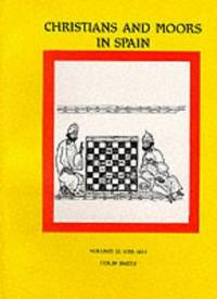 Christians and Moors in Spain: Vol I. (AD 711-1150) (Hispanic Classics)