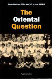 The Oriental Question: Consolidating a White Man's Province, 1914-1941 by  Patricia E Roy - Paperback - 2003 - from David J. Craig, bookseller and Biblio.co.nz