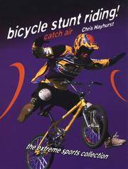 BICYCLE STUNT RIDING!  Catch Air by  Kristin & L. M. Burke & Chris Hayhurst Eck - Hardcover - 1999 - from Neil Shillington: Bookdealer & Booksearch and Biblio.co.uk