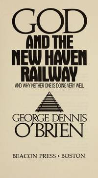 God and the New Haven Railway and Why Neither One Is Doing Very Well