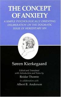 The Concept of Anxiety: A Simple Psychologically Orienting Deliberation on the Dogmatic Issue of Hereditary Sin by KIERKEGAARD Soren - Paperback - from Sutton Books (SKU: L168)