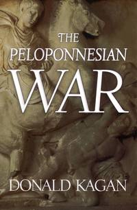 THE PELOPONNESIAN WAR by Donald Kagan - Hardcover - 2003 - from Atlanta Vintage Books and Biblio.co.uk