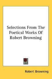 Selections From The Poetical Works Of Robert Browning by Robert Browning - Hardcover - 2007-07-25 - from Ergodebooks and Biblio.com