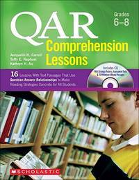 QAR Comprehension Lessons: Grades 6–8: 16 Lessons With Text Passages That Use...