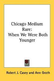 Chicago Medium Rare - When We Were Both Younger