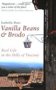 Vanilla Beans & Brodo. Real Life in the Hills of Tuscany