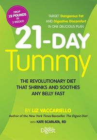 21-Day Tummy: The Revolutionary Diet that Soothes and Shrinks Any Belly Fast by  Kate  Liz; Scarlata RD - Hardcover - 2013 - from Orion LLC and Biblio.com