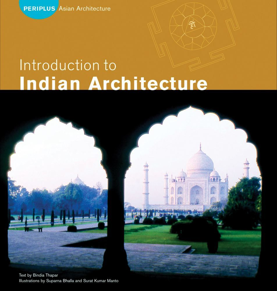 9780794600112 - Introduction to Indian Architecture Arts of Asia by Bindia  Thapar