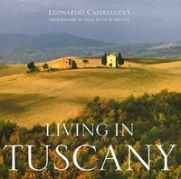 Living in Tuscany by  Leonardo Castellucci - Paperback - 1st - 2000 - from JWMah and Biblio.com