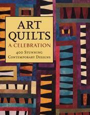 Art Quilts: A Celebration - 400 Stunning Contemporary Designs