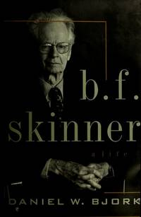 B.F. Skinner: A Life by  Daniel W Bjork - American First - 1993 - from Hourglass Books and Biblio.com