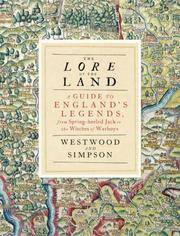 The Lore of the Land - a Guide to England's Legends, from Spring - Heeled Jack to the Witches of Warboys