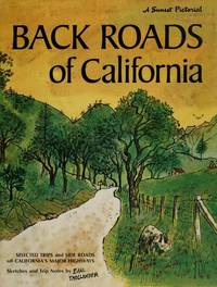 Back Roads of California: Selected Trips and Side Roads Off California's Major Highways