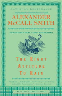 The Right Attitude to Rain (Isabel Dalhousie Mysteries)