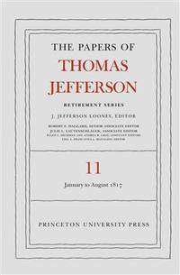 image of The Papers of Thomas Jefferson: Retirement Series, Volume 11: 19 January to 31 August 1817